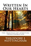 img - for Written In Our Hearts: The Practice of Spiritual Transformation by Theodore J. Nottingham (10-May-2012) Paperback book / textbook / text book