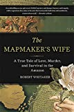 The Mapmaker's Wife: A True Tale Of