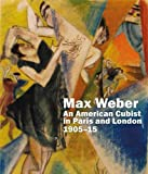 Max Weber: An American Cubist in Paris and London, 1905-15