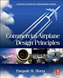 Commercial Airplane Design Principles, Sforza, Pasquale M., 0124199534