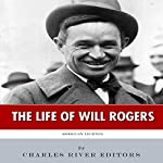 American Legends: The Life of Will Rogers |  Charles River Editors