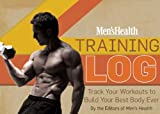Men's Health Training Log: Track Your Workouts to Build Your Best Body Ever
