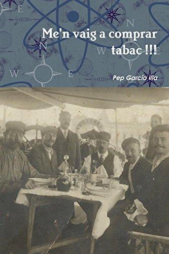 Descargar Libro Me'n Vaig A Comprar Tabac !!! Pep García Illa