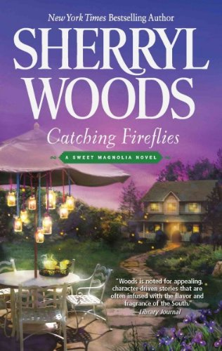 Catching Fireflies (The Sweet Magnolias) Catching Fireflies