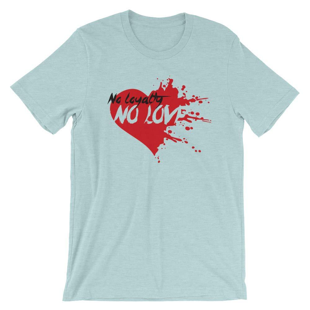 No Loyalty No Love Short-Sleeve Unisex T-Shirt