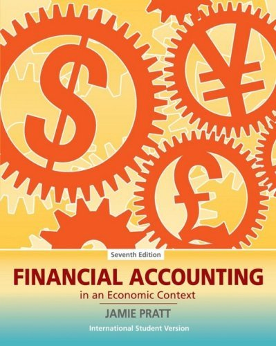 Financial Accounting in an Economic Context by Jamie Pratt (2008-12-03)