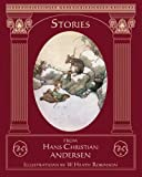 Stories from Hans Christian Andersen with Illustrations by W. Heath Robinson, Hans Christian Andersen, 1477501622
