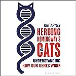 Herding Hemingway's Cats: Understanding How Our Genes Work | Kat Arney
