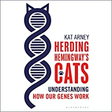 Herding Hemingway's Cats: Understanding How Our Genes Work Audiobook by Kat Arney Narrated by Kat Arney