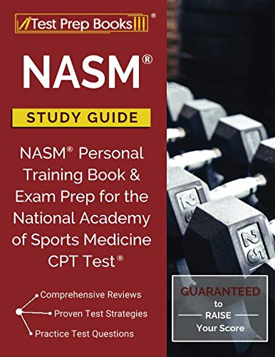 (NASM Study Guide: NASM Personal Training Book & Exam Prep for the National Academy of Sports Medicine CPT Test)