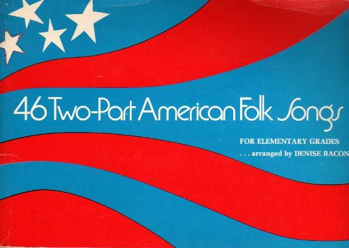 46 Two-Part American Folk Songs For Elementary Grades