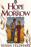 Hope for the Morrow, Susan C. Feldhake, 0310481414