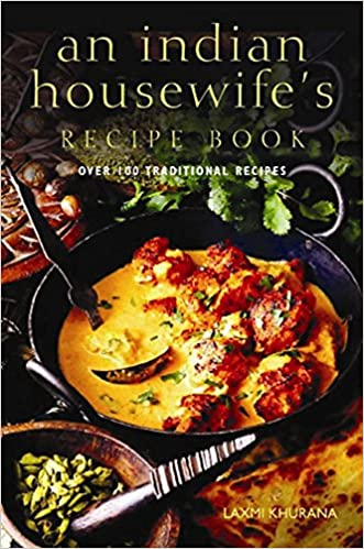 An indian housewifes recipe book over 100 traditional recipes an indian housewifes recipe book over 100 traditional recipes amazon laxmi khurana 8601404235870 books forumfinder Images