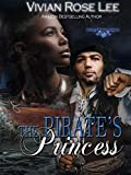 The Pirate's Princess (Royalty Romance Series Book 2)