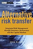 Alternative Risk Transfer, Erik Banks, 0470857455