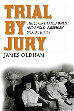 trial  jury  seventh amendment  anglo american special juries kindle edition  james