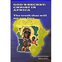God's Secret: Christ in Africa, The truth that will set you free