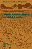 Biotic Interactions in Arid Lands, Cloudsley-Thompson, John L., 3642646379