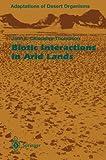 Biotic Interactions in Arid Lands, Cloudsley-Thompson, John L., 3642646379