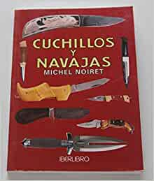 Cuchillos y Navajas (Spanish Edition): Michel Noiret ...