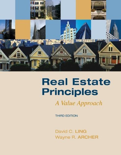 Real Estate Principles A Value Approach by Ling, David, Archer, Wayne [McGraw-Hill/Irwin,2009] (Hardcover) 3rd Edition