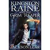 Kingston Raine and the Grim Reaper