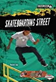 img - for Skateboarding Street (Extreme Summer Sports Zone) book / textbook / text book