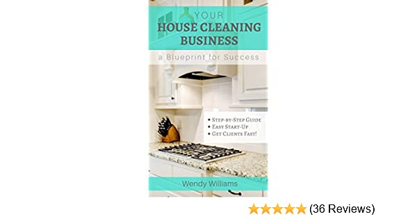 Amazon your house cleaning business a blueprint for success amazon your house cleaning business a blueprint for success ebook wendy williams kindle store malvernweather Images