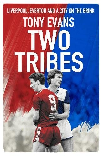 Two Tribes: Liverpool, Everton and a City on the ()