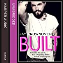Built: Saints of Denver, Book 1 Hörbuch von Jay Crownover Gesprochen von: Nicki D. Noir, Jay Crow