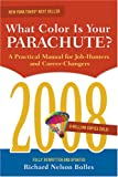 What Color Is Your Parachute? 2008, Richard Nelson Bolles, 1580088686