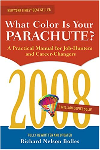 What Color Is Your Parachute? 2008: A Practical Manual for Job ...