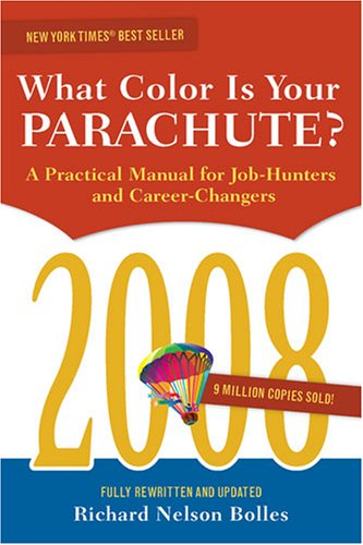 What Color Is Your Parachute? 2008: A Practical Manual for Job-hunters and Career-Changers pdf epub