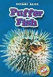 Puffer Fish (Blastoff! Readers: Oceans Alive) (Blastoff Readers. Level 2)
