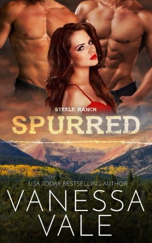 Spurred (Steele Ranch) (Volume 1) by CreateSpace Independent Publishing Platform