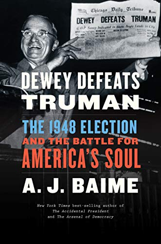 Book Cover: Dewey Defeats Truman: The 1948 Election and the Battle for America's Soul
