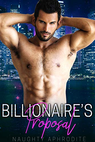 Billionaire's Proposal: New Adult Romance Collection