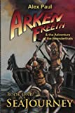 SeaJourney (Arken Freeth and the Adventure of the Neanderthals) (Volume 1)