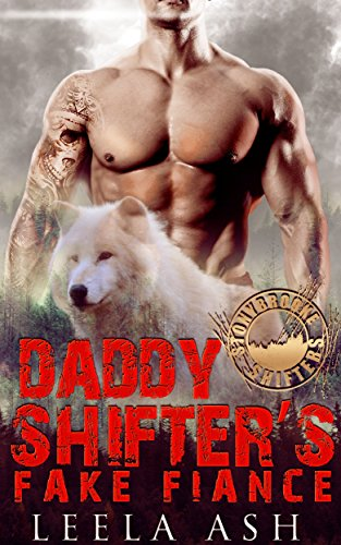 Daddy Shifter's Fake Fiance (Stonybrooke Shifters) by [Ash, Leela]