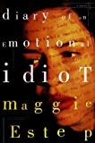 img - for Diary of an Emotional Idiot: A Novel by Maggie Estep (1997-02-25) book / textbook / text book