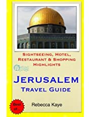 Jerusalem Travel Guide: Sightseeing, Hotel, Restaurant & Shopping Highlights