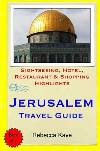 Download Jerusalem Travel Guide: Sightseeing, Hotel, Restaurant & Shopping Highlights pdf