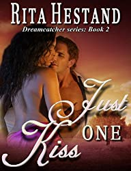Just One Kiss (The Dream Catcher Series-Book Two)
