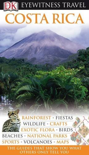 Costa Rica (DK Eyewitness Travel Guide)