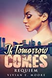 If Tomorrow Comes: Requiem (Volume 1)