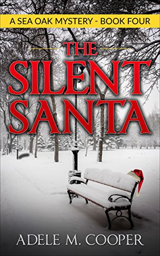 Book: The Silent Santa (A Sea Oak Mystery - Book Four) by Adele M. Cooper