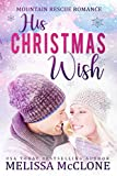 His Christmas Wish (Mountain Rescue Romance Book 1)