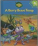 A Berry Brave Troop (Disney-Pixar's A Bug's Life Library, Vol. 8)