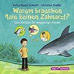 Warum brauchen Haie keinen Zahnarzt?: Geschichten für neugierige Kinder | Petra Maria Schmitt,Christian Dreller
