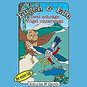 Zwei schräge Vögel unterwegs: Ihr erster Fall (Eugen & Ede 1) | Olaf Franke, Tim Thomas